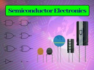 Semiconductor Electronics: Materials, Devices, and Simple Circuits