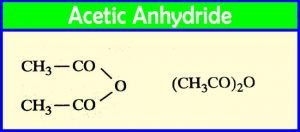 Acetic Anhydride: What is acetic anhydride used for?| Preparation | Properties