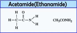Is Acetamide base or acid? | Preparation | Properties | Uses