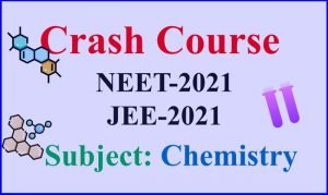 NEET 2021 / JEE 2021 Crash Course for Chemistry Subject