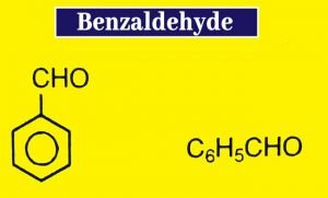 Benzaldehyde Formula, Preparation, Properties, uses, and Tests