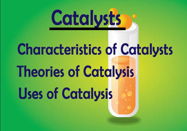 You are currently viewing Catalysts: Theories of catalysis and Uses of catalysts